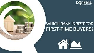 Which bank is best for first-time buyers? [SPRING 2018]