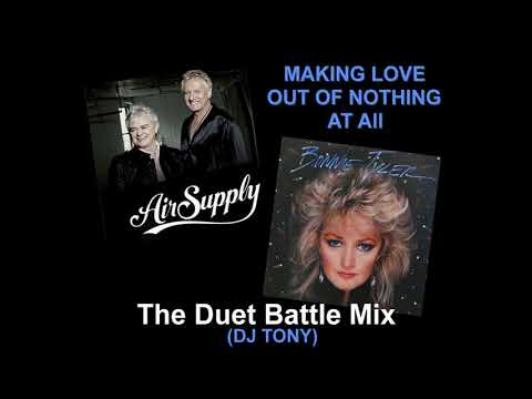 Air Supply & Bonnie Tyler - Making Love Out of Nothing at All (Duet Battle Mix - DJ Tony 2017)