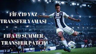 Fİfa 19 Yaz Transfer Yamasi /summer Last Transfers Patch  03.09.2019