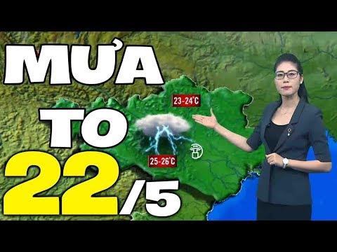 Dự báo thời tiết hôm nay và ngày mai 22/5   Dự báo thời tiết đêm nay mới nhất