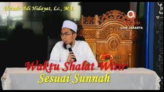 Waktu Shalat Witir Sesuai Sunnah Ustadz Adi Hidayat Lc Ma
