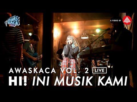 AWAS KACA VOL. #2 Live : Hi! Ini Musik Kami