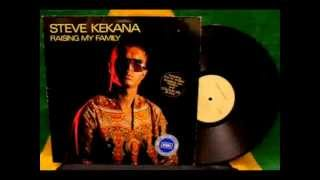 Steve Kekana - Raising my family ORIGINAL SOUND