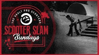 Scooter Slam Sundays - Episode 19 │ The Vault Pro Scooters