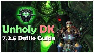 WoW Legion: 7.2.5 Unholy DK Defile PvE Guide (In-depth)