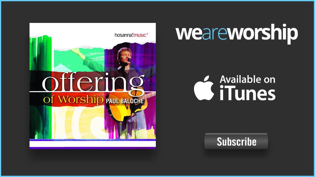 paul-baloche-offering-weareworshipmusic