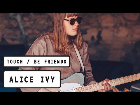 Alice Ivy - Touch/Be Friends (PileTV Live Sessions)