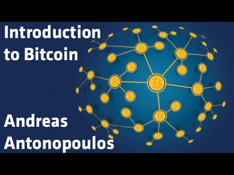 """Introduction to Bitcoin"" - Andreas Antonopoulos"