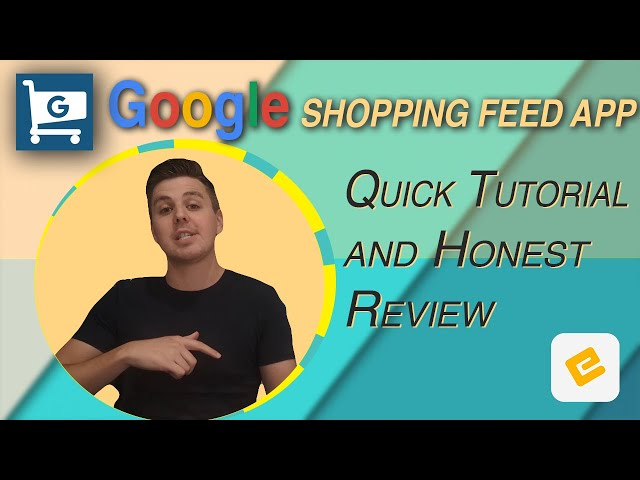[Andrew from EcomExperts] GOOGLE SHOPPING FEED SHOPIFY APP – Honest Review by ecomexperts.io