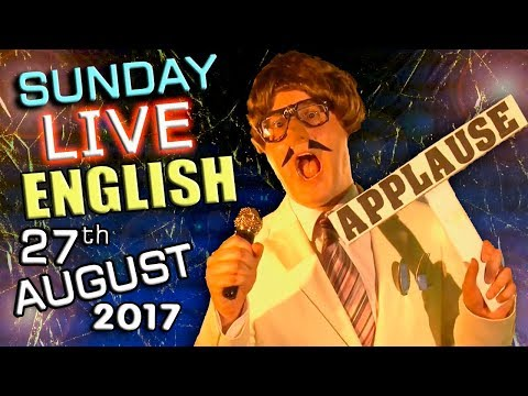 LIVE English Lesson - SUN 27th AUGUST 2017 - Learn to Speak English - irony / idioms / prepositions