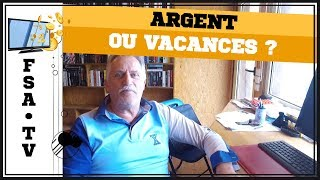 Argent ou Vacances ?