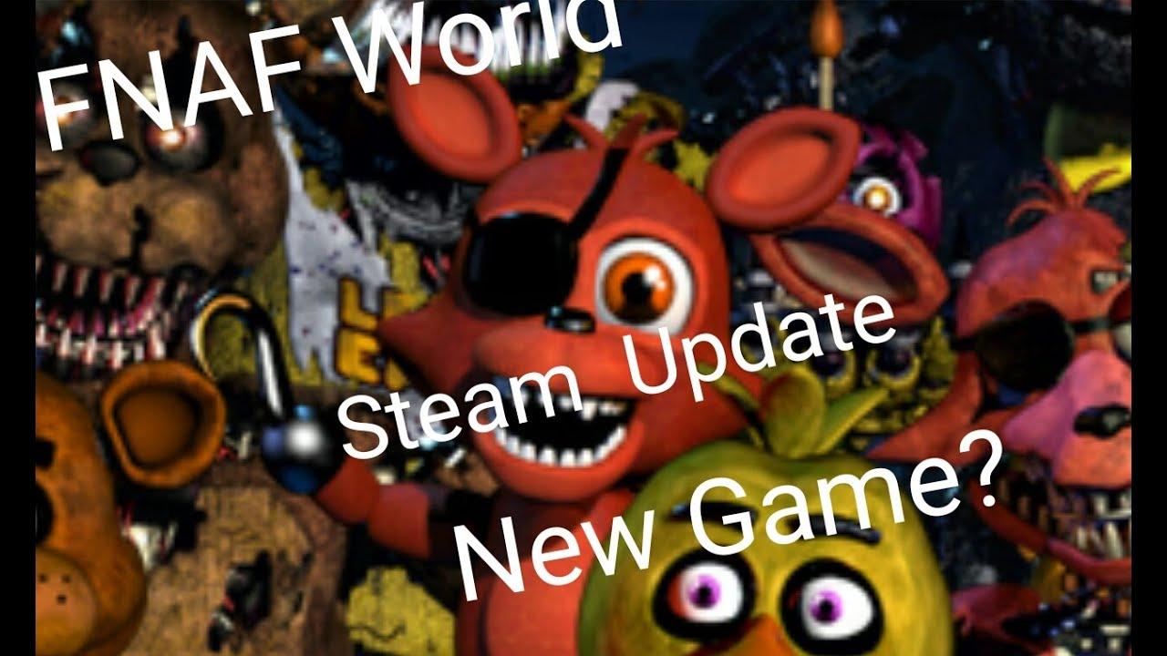fnaf world new game scott cawthon steam update youtube
