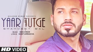 """Yaar Tutge"" Full Song 