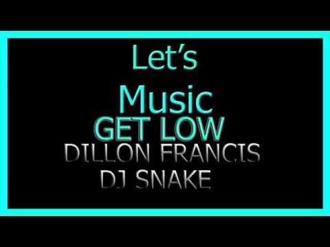 GET LOW | DJ SNAKE - DILLION FRANCIS + DOWNLOAD