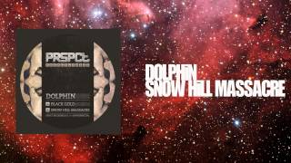 Download Dolphin - Snow Hill Massacre (Original Mix) Mp3 and Videos