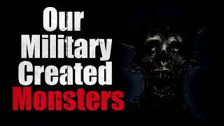 ''جيشنا خلق وحوش'' Creepypasta الأصلي