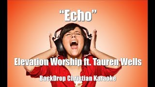"Elevation Worship ft. Tauren Wells ""Echo"" BackDrop Christian Karaoke"