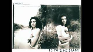 My Beautiful Leah-PJ Harvey (Is This Desire?).wmv