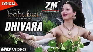 Baahubali Songs Telugu |Dhivara Lyrical Video Song | Prabhas, Anushka, Tamannaah | Bahubali Songs
