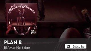 Plan B - El Amor No Existe  [Official Audio]
