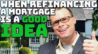 When is Refinancing a Mortgage a Good Idea?