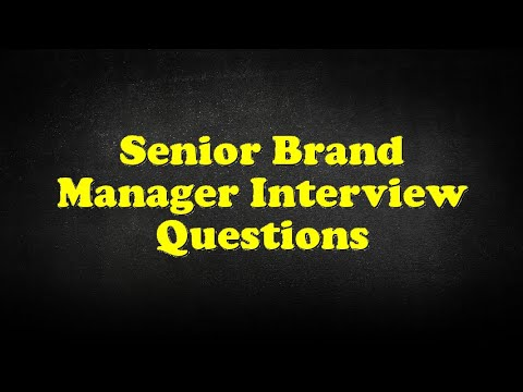 Senior Brand Manager Interview Questions