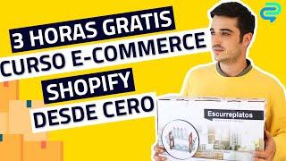 CURSO COMERCIO ONLINE GRATIS  ECOMMERCE   Aprende a crear tu tienda con Shopify desde cero