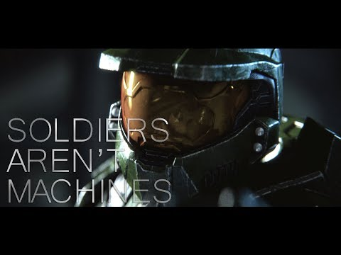 Halo Tribute || Soldiers Aren't Machines || HD