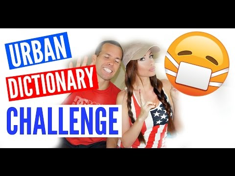 URBAN DICTIONARY CHALLENGE (DIRTY VERSION)