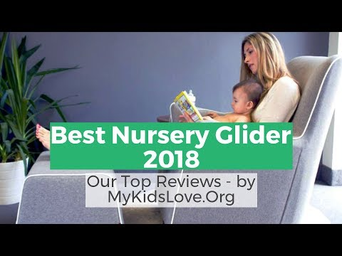 The Comfort Essence: Best Nursery Glider Guide 2018 Mp3