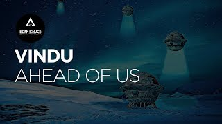 Vindu - Ahead Of Us [EDM Sauce Copyright Free Records]
