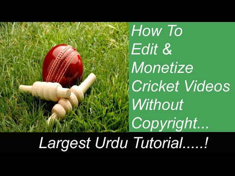 How to monetize cricket videos without copyright urdu tutorial