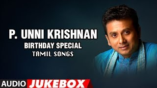P. Unni Krishnan Birthday Special Jukebox | Tamil Superhit Songs