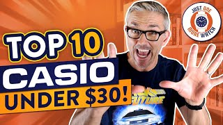 Top Ten Casio Watches Under $30!