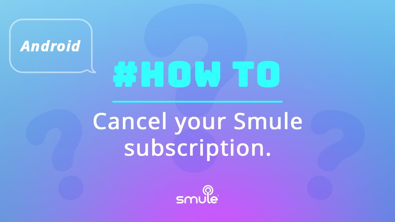 How to Cancel Your Smule Subscription on Android