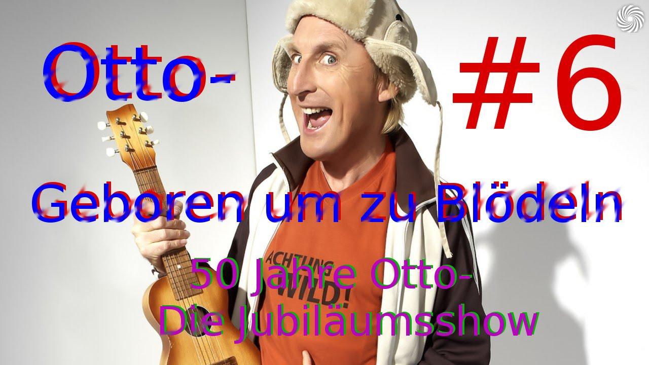 Otto Geboren Um Zu Blödeln 6die Große Jubiläumsshow50 Jahre Otto