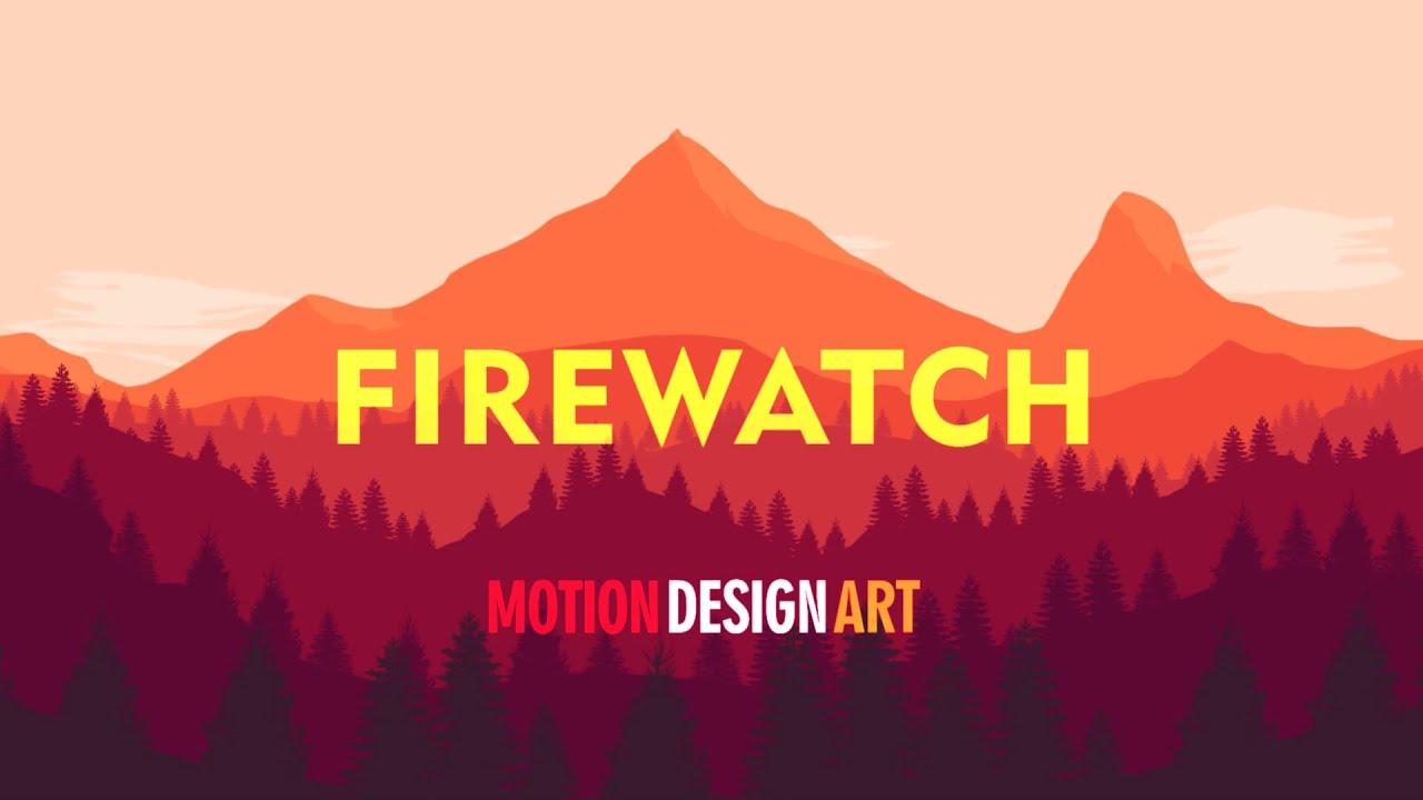 Firewatch Motion Design Art