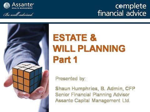 Estate & Will Planning Part 1