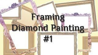Diamond Painting Framing #1