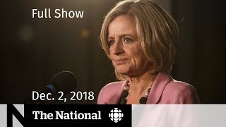 The National for December 2, 2018 — Alberta Oil Cuts, David Saint-Jacques, Anthropocene