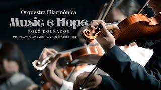 Orquestra Filarmônica - Music e Hope - 17/04/2021- Pr. Flavio Azambuja (PIB Dourados)