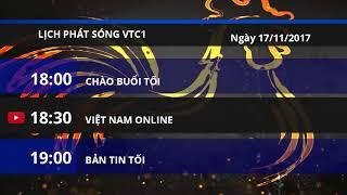 Lịch phát sóng kênh VTC1 ngày 17/11/2017 | VTC1