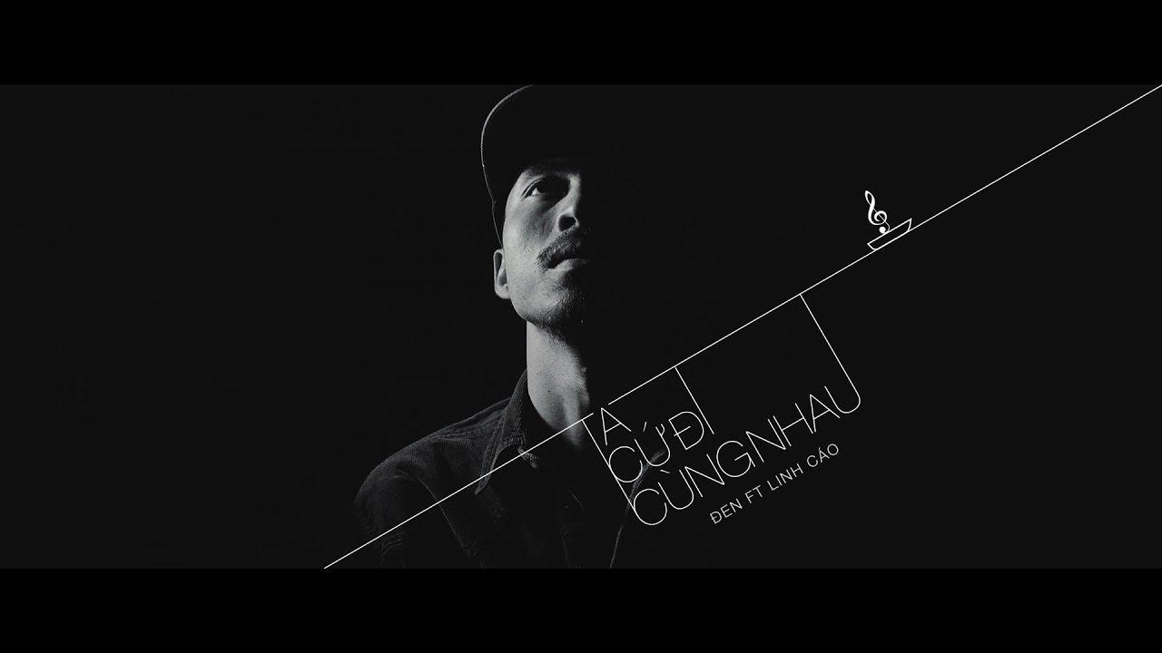 Đen – Ta Cứ Đi Cùng Nhau ft. Linh Cáo (Prod. by I TEU) [Official Audio]