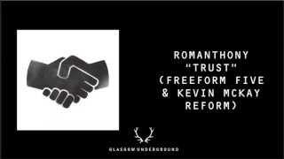 "Romanthony ""Trust 2014"" (Freeform Five & Kevin McKay Reform) [Glasgow Underground]"