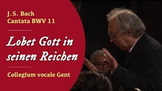 "JS Bach - Cantate BWV 11 ""Lobet Gott in seinen Reichen"""