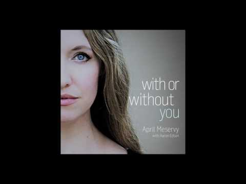 April Meservy & Aaron Edson | With or Without You (U2 Cover)