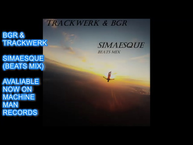 TRACKWERK & BGR - SIMAESQUE - BEATS MIX - HOUSE - TECHNO