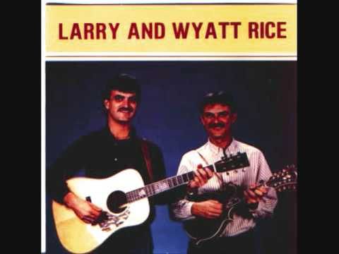 Larry and Wyatt Rice - Did She Mention My Name