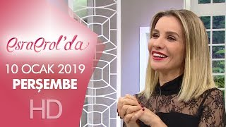 Esra Erol'da 10 Ocak 2019 | Perşembe