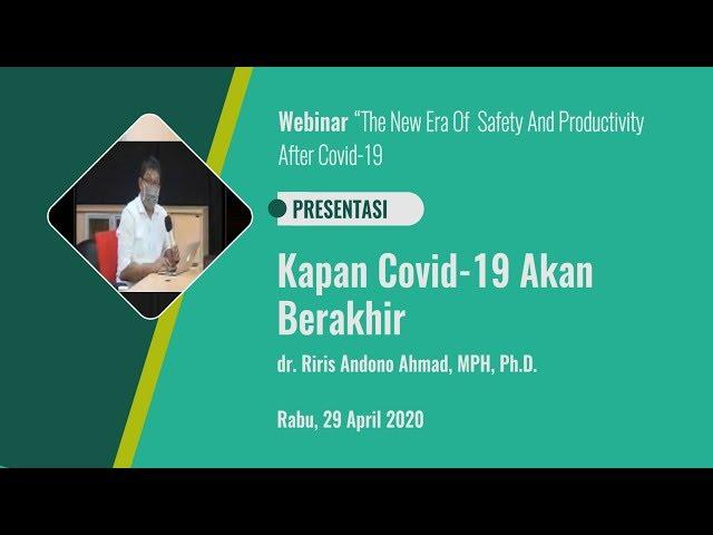 Kapan Covid -19 Akan Berakhir_dr  Riris Andono Ahmad, MPH, Ph D